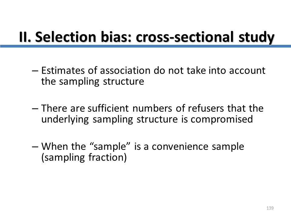 II. Selection bias: cross-sectional study
