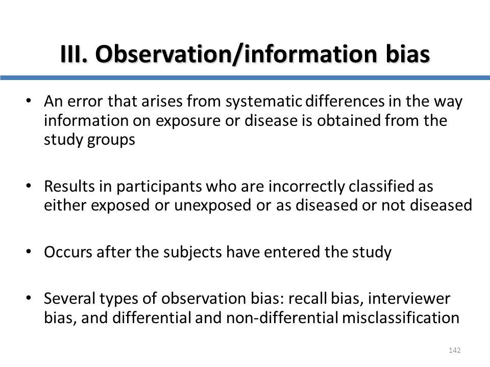 III. Observation/information bias