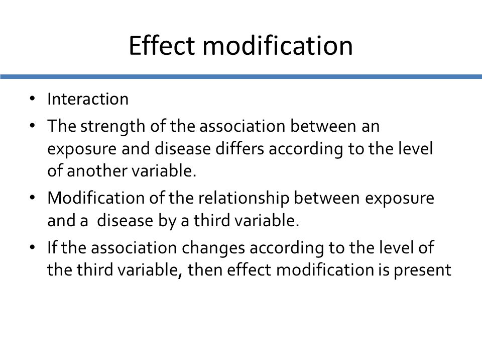 Effect modification Interaction