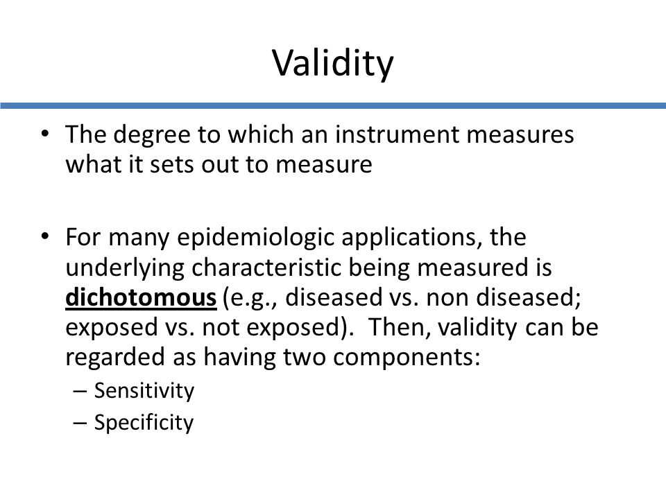 Validity The degree to which an instrument measures what it sets out to measure.
