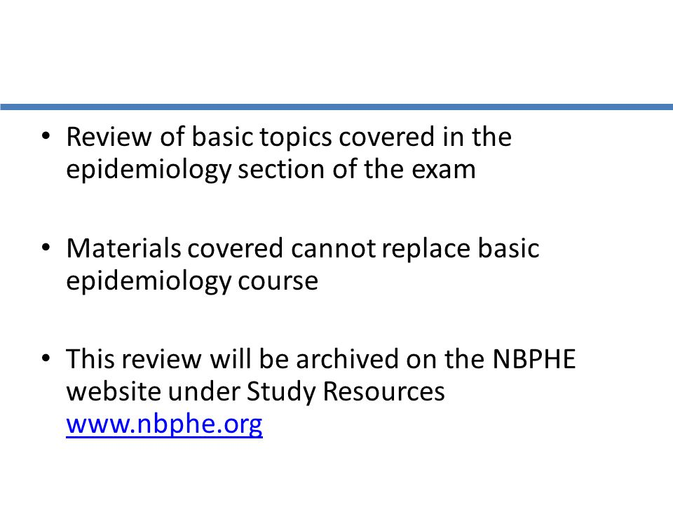 Review of basic topics covered in the epidemiology section of the exam