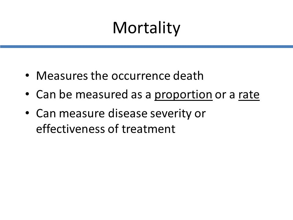 Mortality Measures the occurrence death
