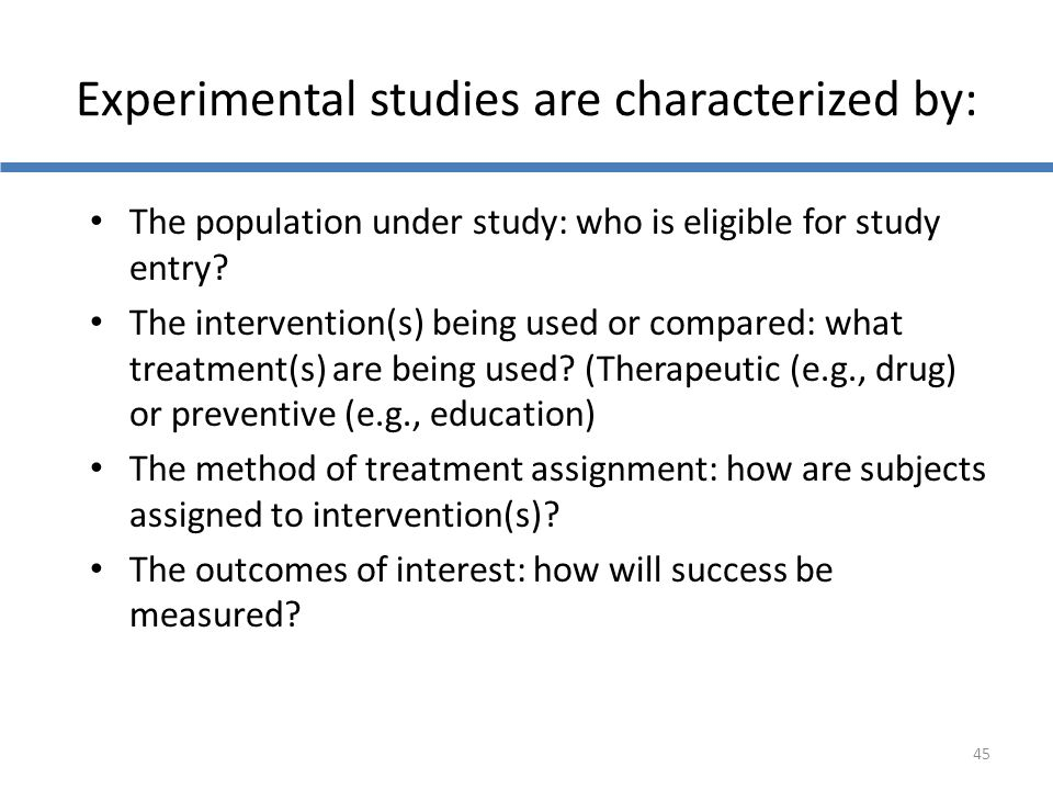 Experimental studies are characterized by:
