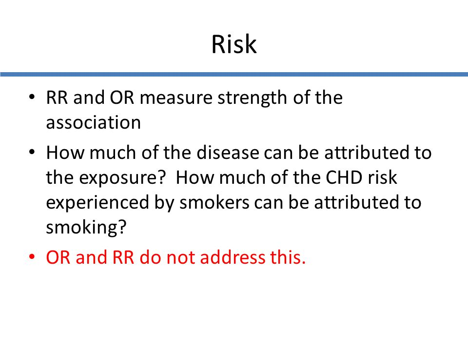Risk RR and OR measure strength of the association