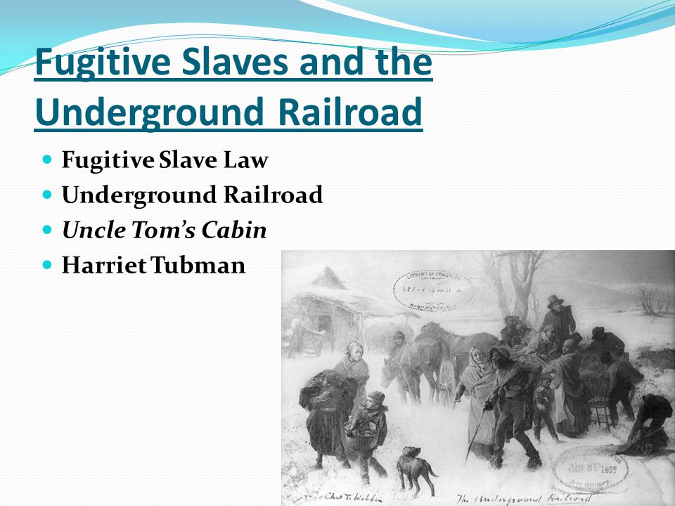 Fugitive Slaves and the Underground Railroad