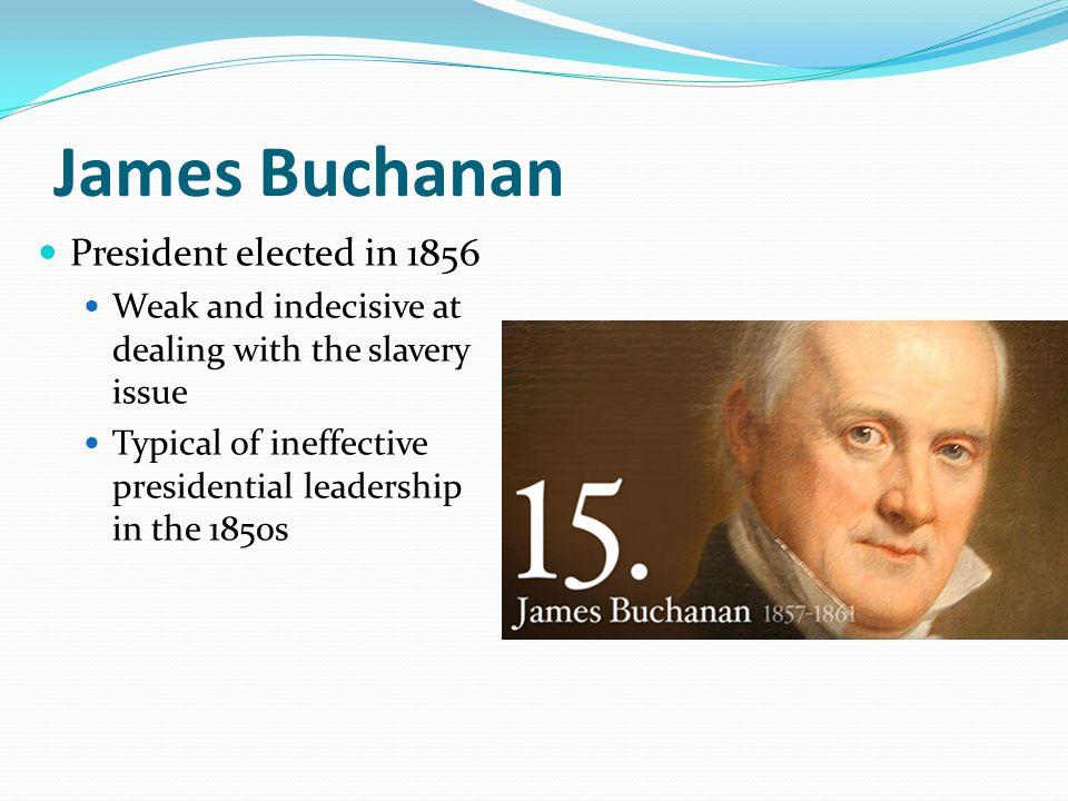 James Buchanan President elected in 1856