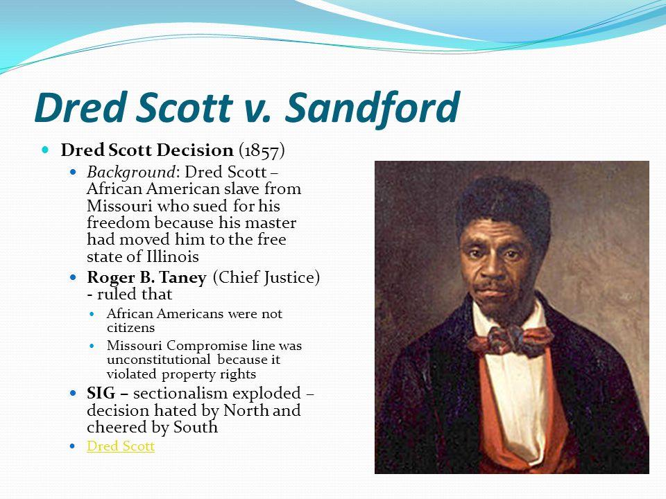 Dred Scott v. Sandford Dred Scott Decision (1857)