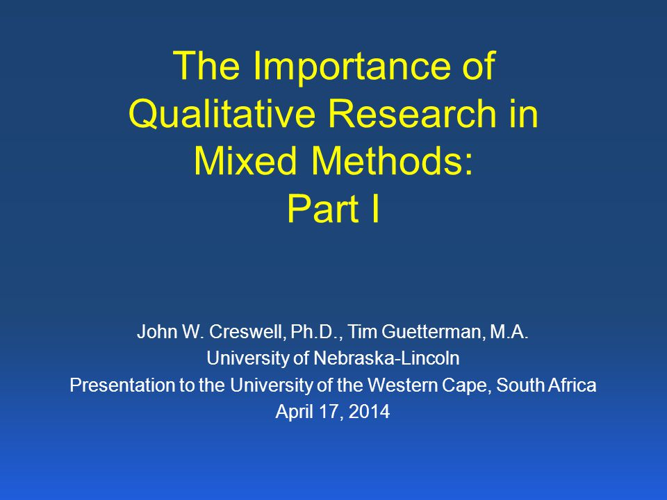 The Importance of Qualitative Research in Mixed Methods: Part I