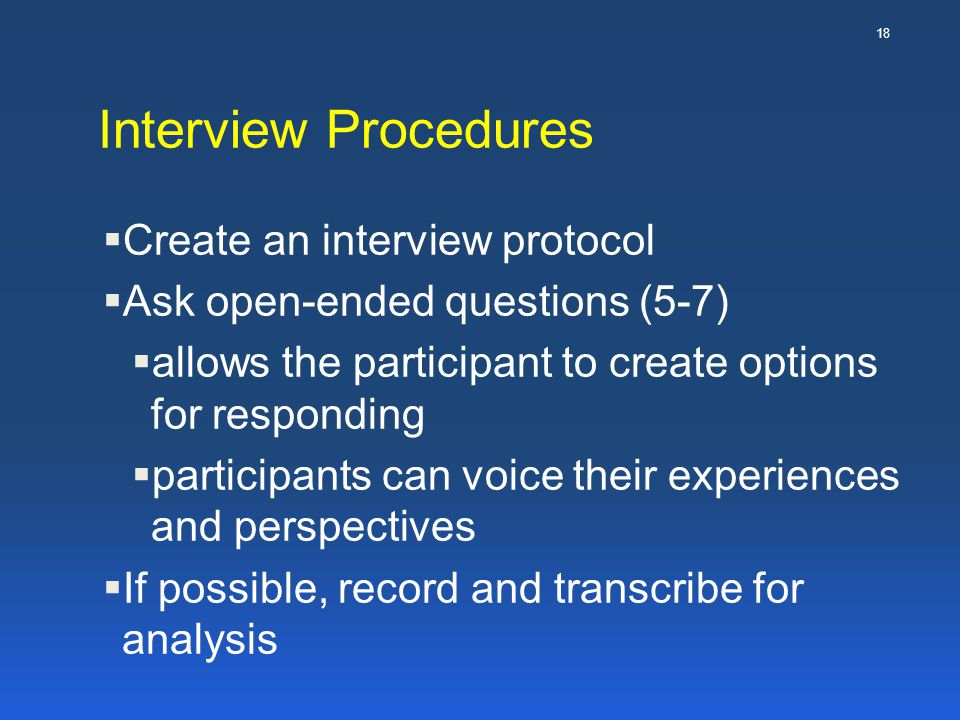 Interview Procedures Create an interview protocol