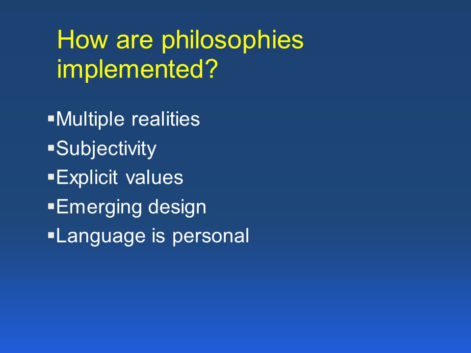 How are philosophies implemented