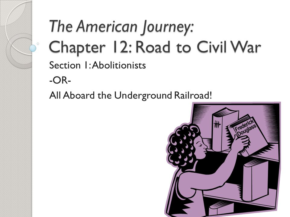 The American Journey: Chapter 12: Road to Civil War