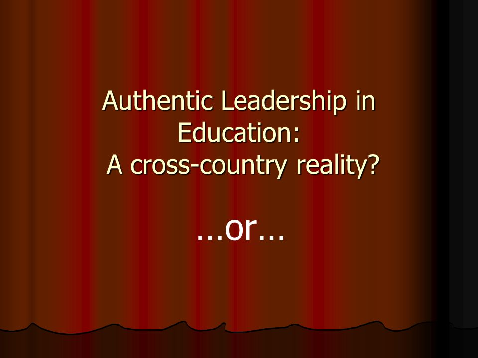 Authentic Leadership in Education: A cross-country reality