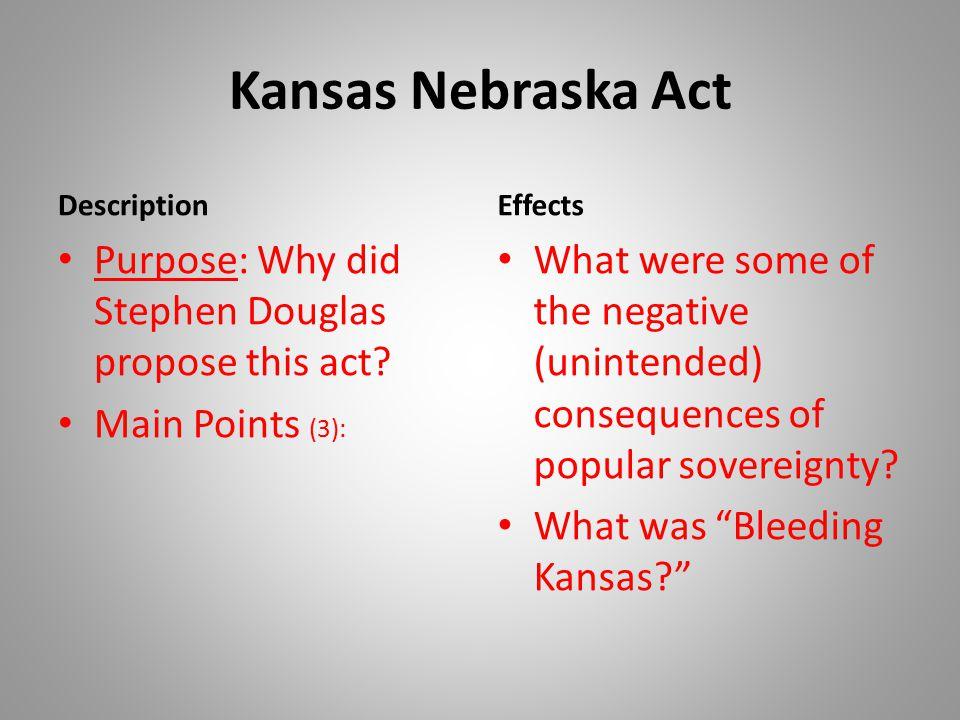 Kansas Nebraska Act Purpose: Why did Stephen Douglas propose this act