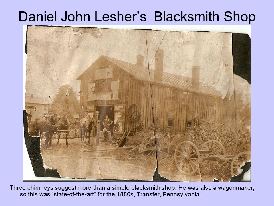 Daniel John Lesher's Blacksmith Shop