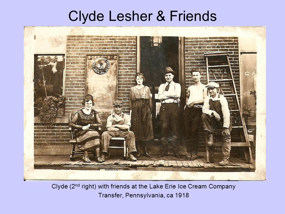 Clyde Lesher & Friends Clyde (2nd right) with friends at the Lake Erie Ice Cream Company.