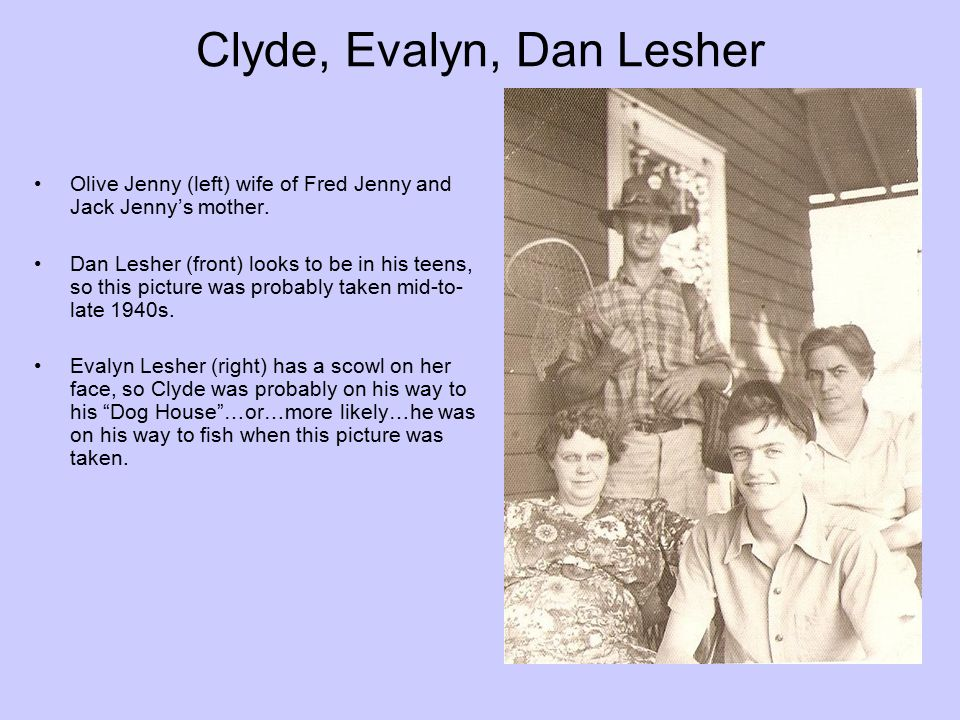 Clyde, Evalyn, Dan Lesher