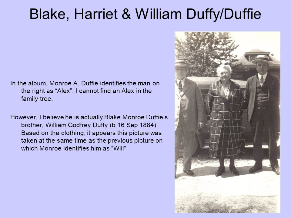 Blake, Harriet & William Duffy/Duffie