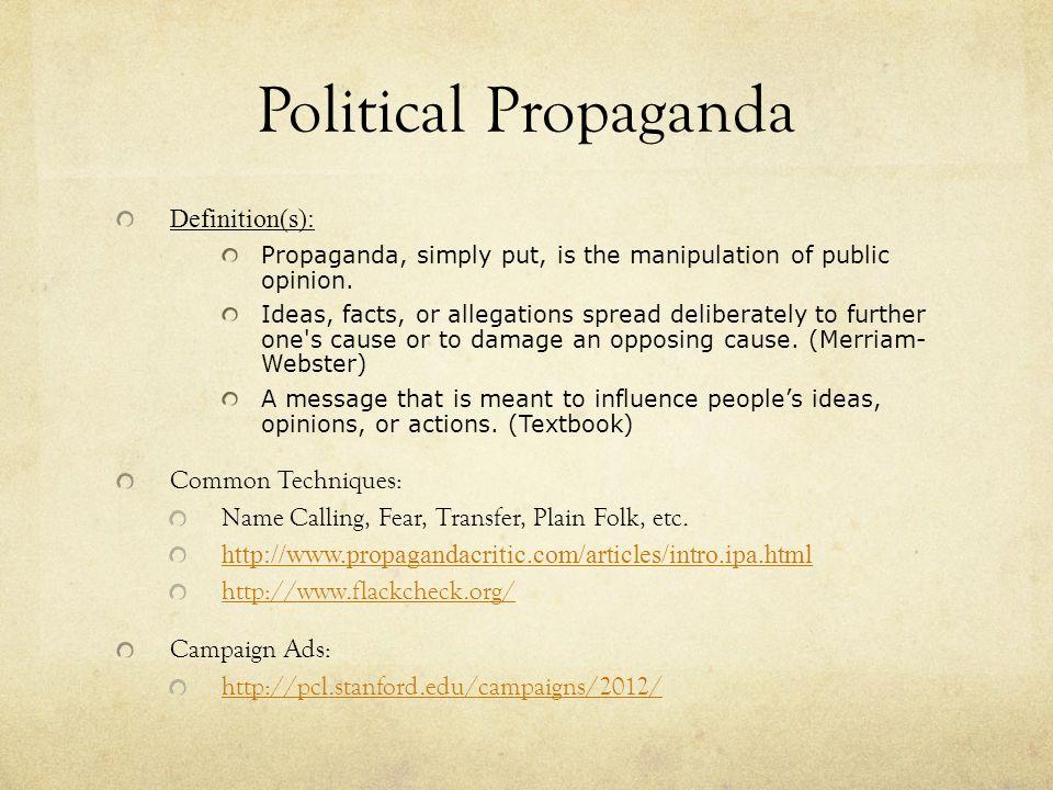 Political Propaganda Definition(s): Common Techniques: