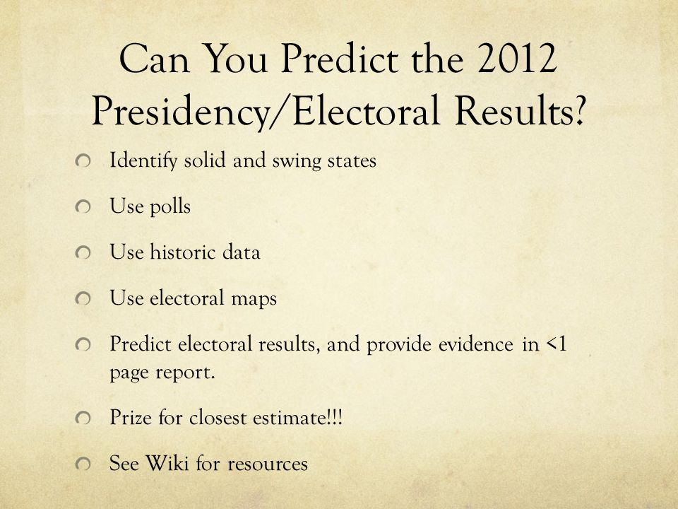Can You Predict the 2012 Presidency/Electoral Results