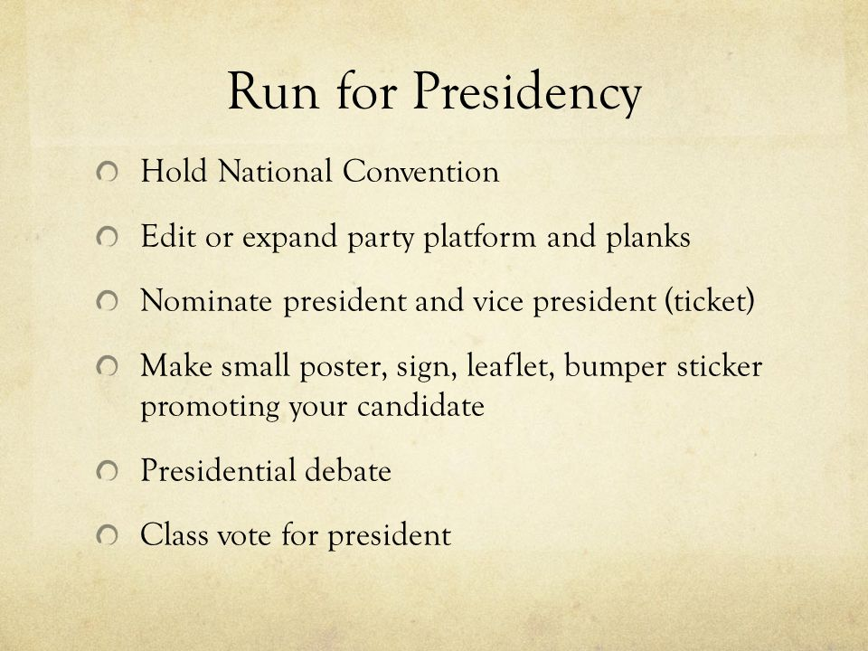 Run for Presidency Hold National Convention
