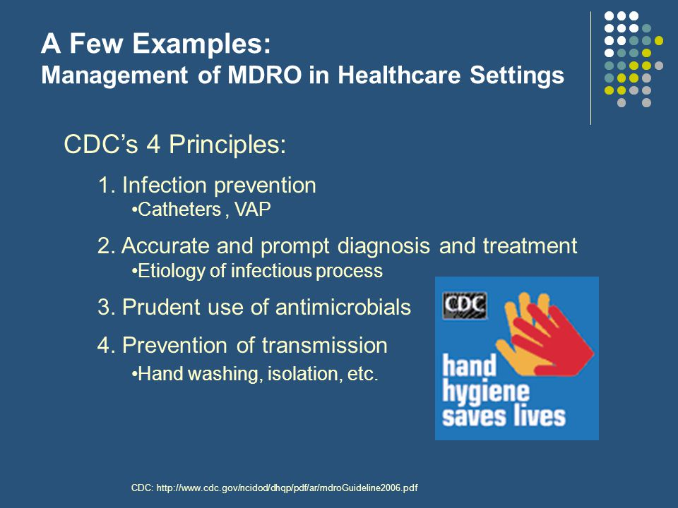 A Few Examples: Management of MDRO in Healthcare Settings