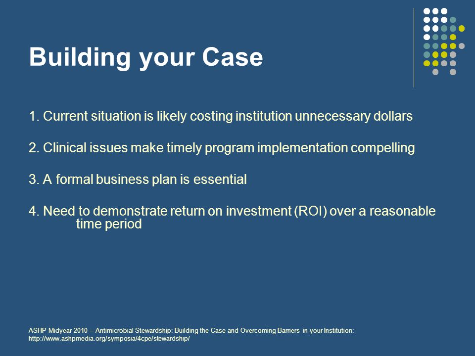 Building your Case 1. Current situation is likely costing institution unnecessary dollars.
