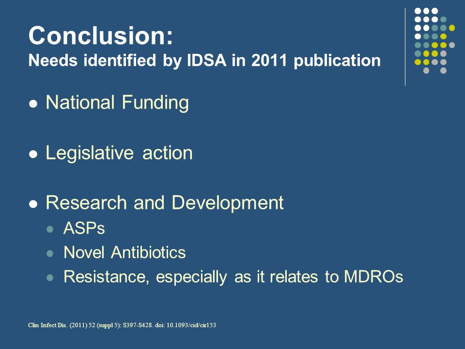 Conclusion: Needs identified by IDSA in 2011 publication