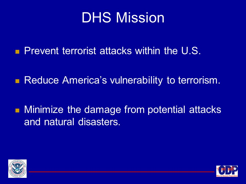 DHS Mission Prevent terrorist attacks within the U.S.