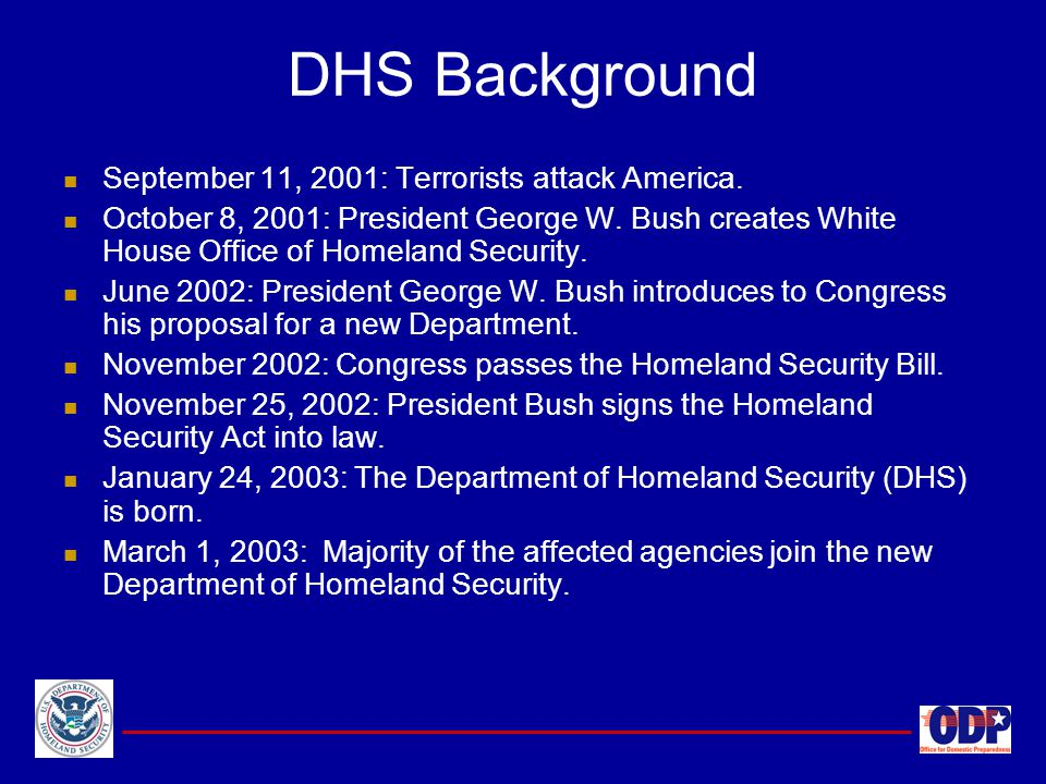 DHS Background September 11, 2001: Terrorists attack America.