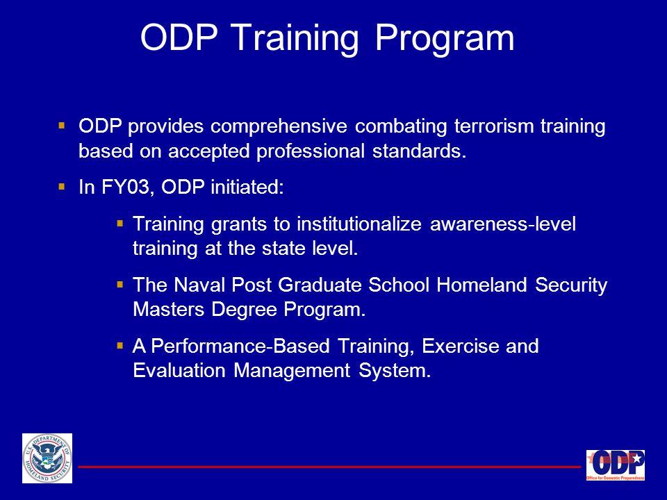 ODP Training Program ODP provides comprehensive combating terrorism training based on accepted professional standards.