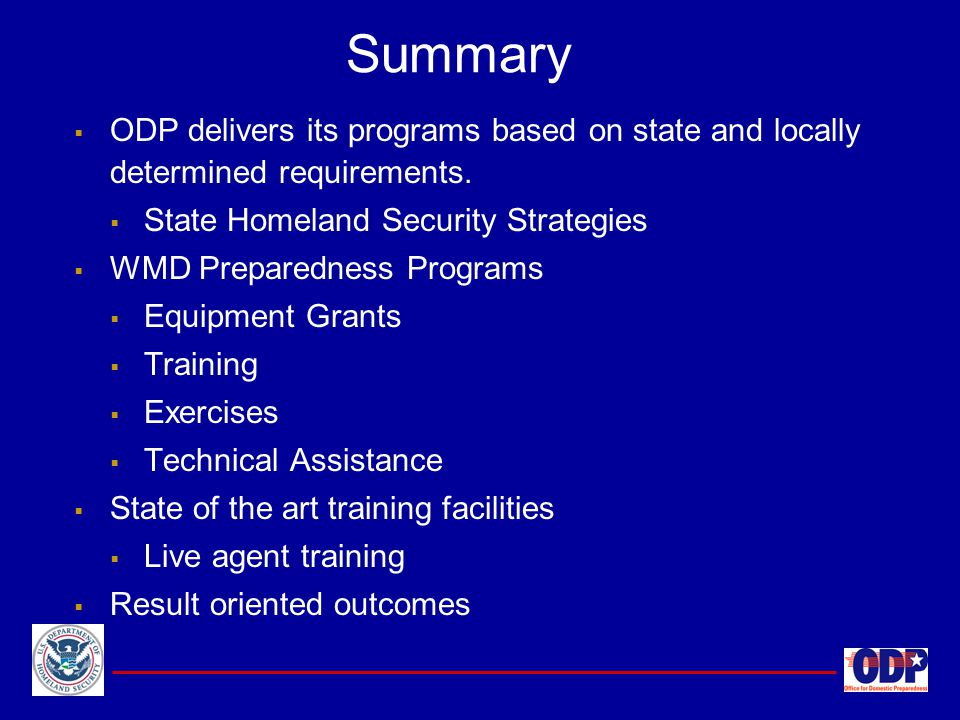 Summary ODP delivers its programs based on state and locally determined requirements. State Homeland Security Strategies.