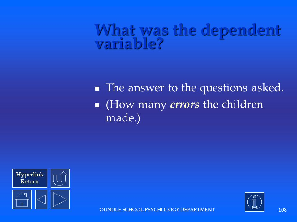 What was the dependent variable