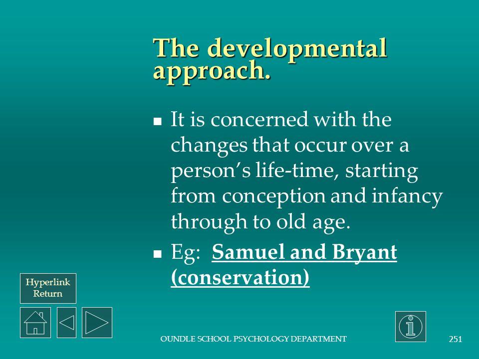 The developmental approach.