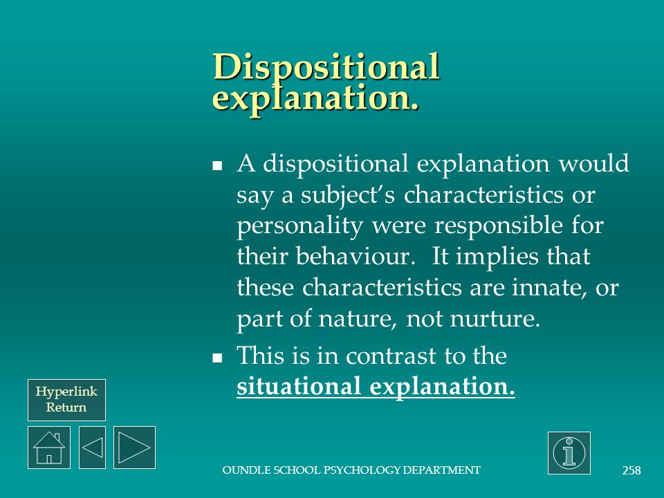 Dispositional explanation.