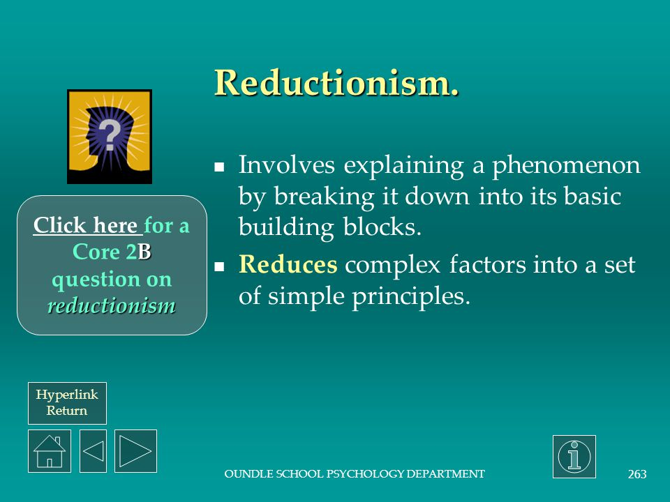 Click here for a Core 2B question on reductionism