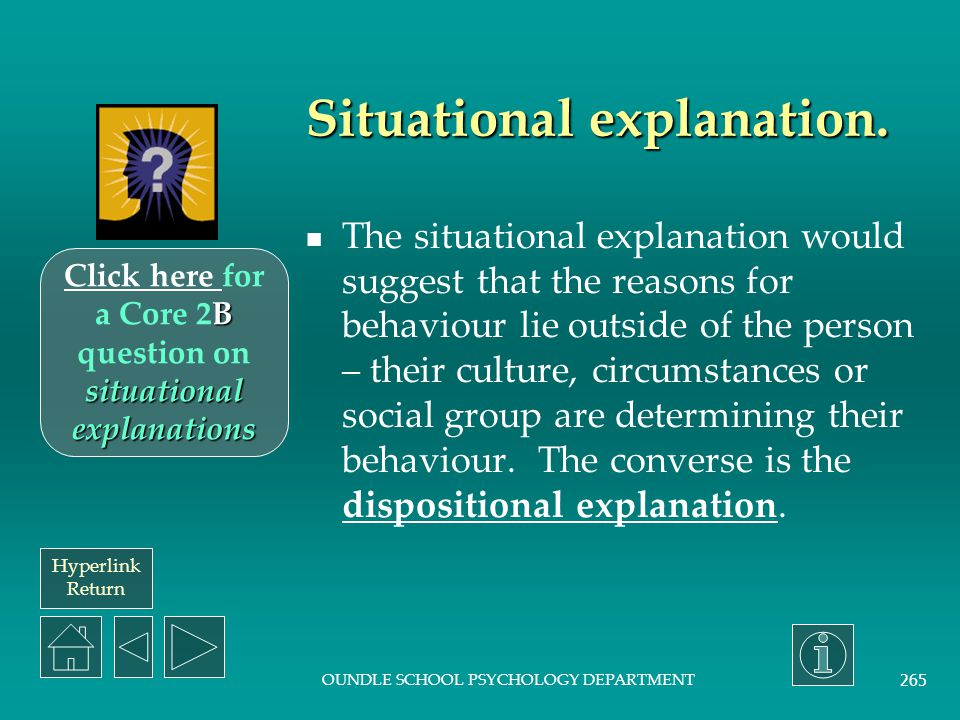 Situational explanation.