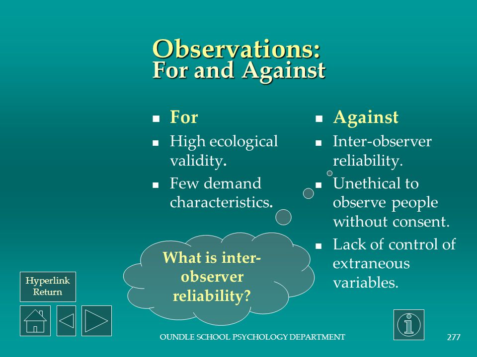 Observations: For and Against