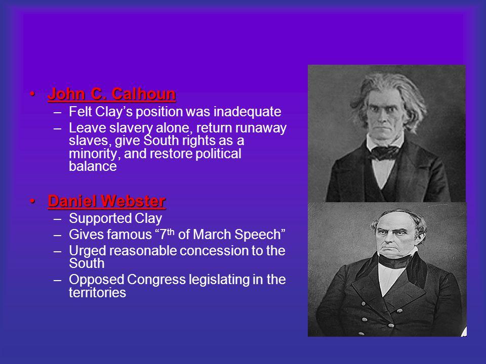 John C. Calhoun Daniel Webster Felt Clay's position was inadequate