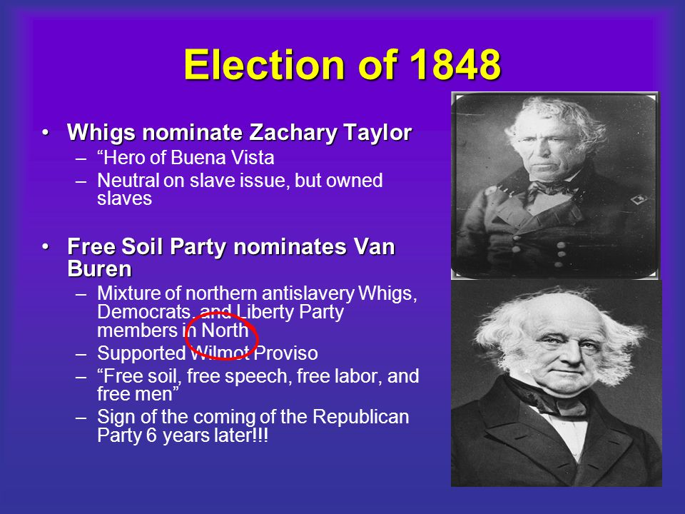 Election of 1848 Whigs nominate Zachary Taylor