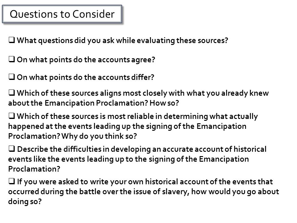 Questions to Consider What questions did you ask while evaluating these sources On what points do the accounts agree