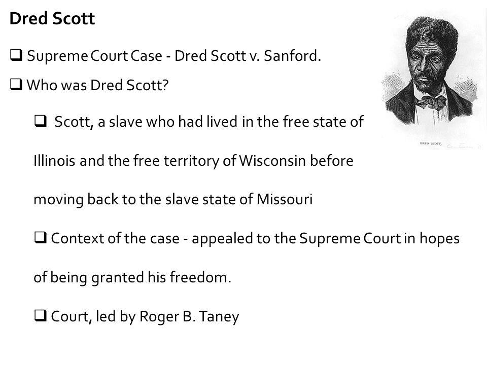 Dred Scott Supreme Court Case - Dred Scott v. Sanford.