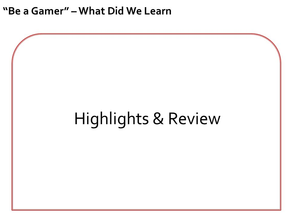 Highlights & Review Be a Gamer – What Did We Learn