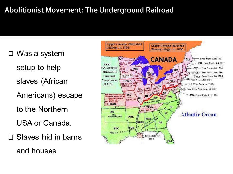 Abolitionist Movement: The Underground Railroad