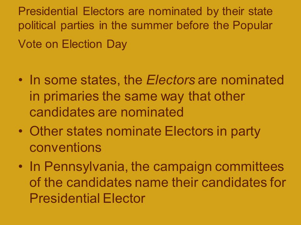 Other states nominate Electors in party conventions