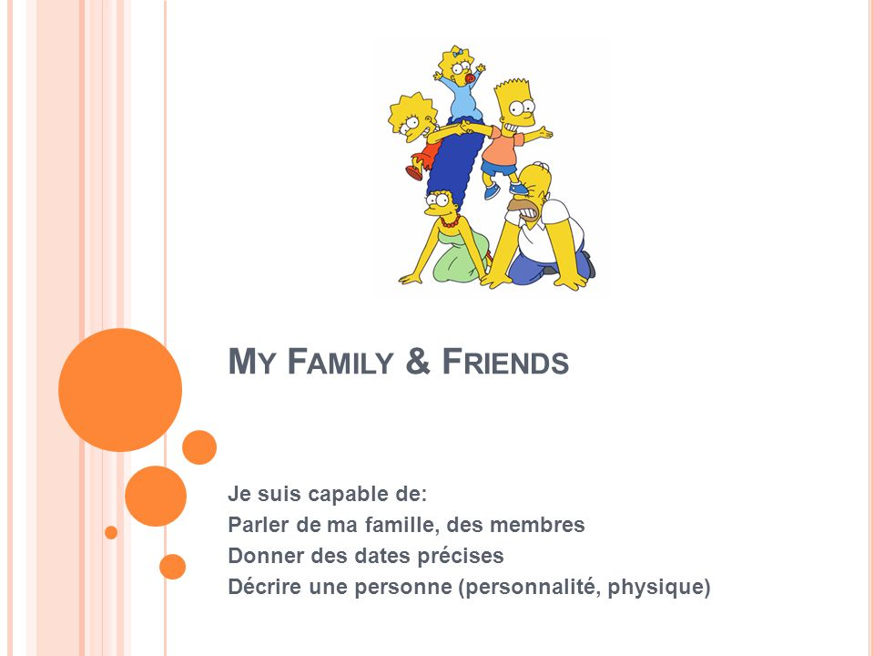My Family & Friends Je suis capable de:
