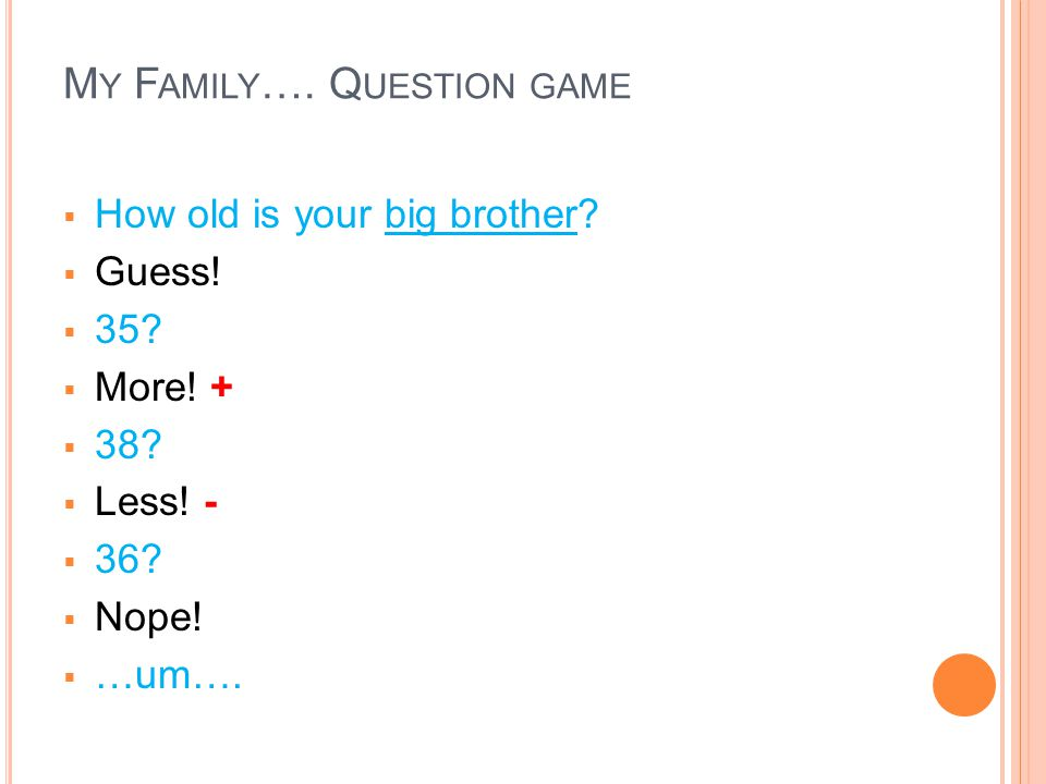 My Family…. Question game