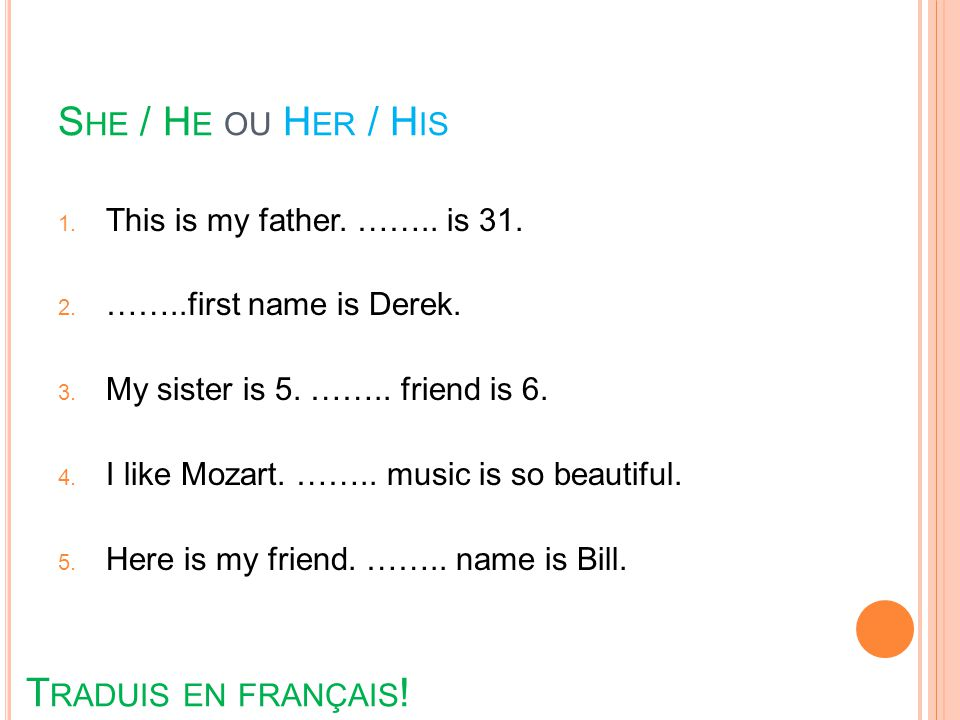 She / He ou Her / His Traduis en français!