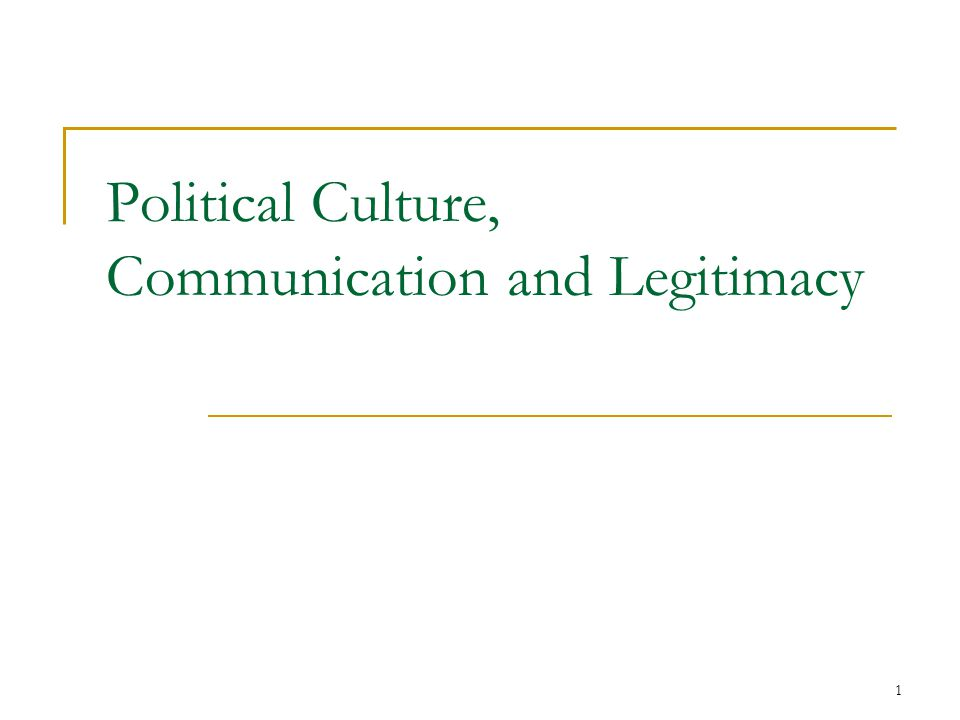 Political Culture, Communication and Legitimacy
