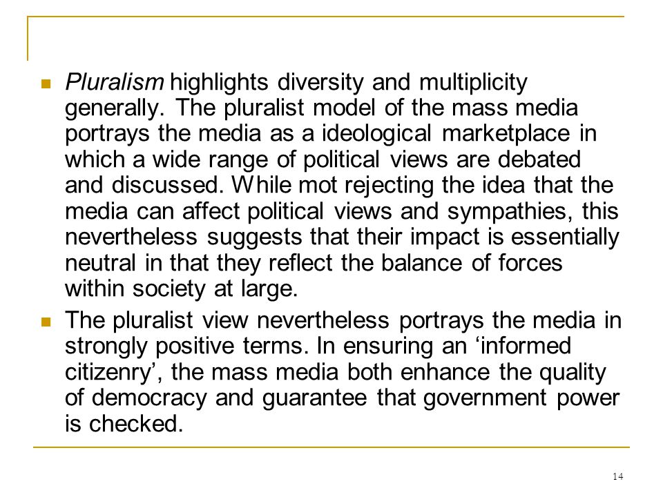Pluralism highlights diversity and multiplicity generally