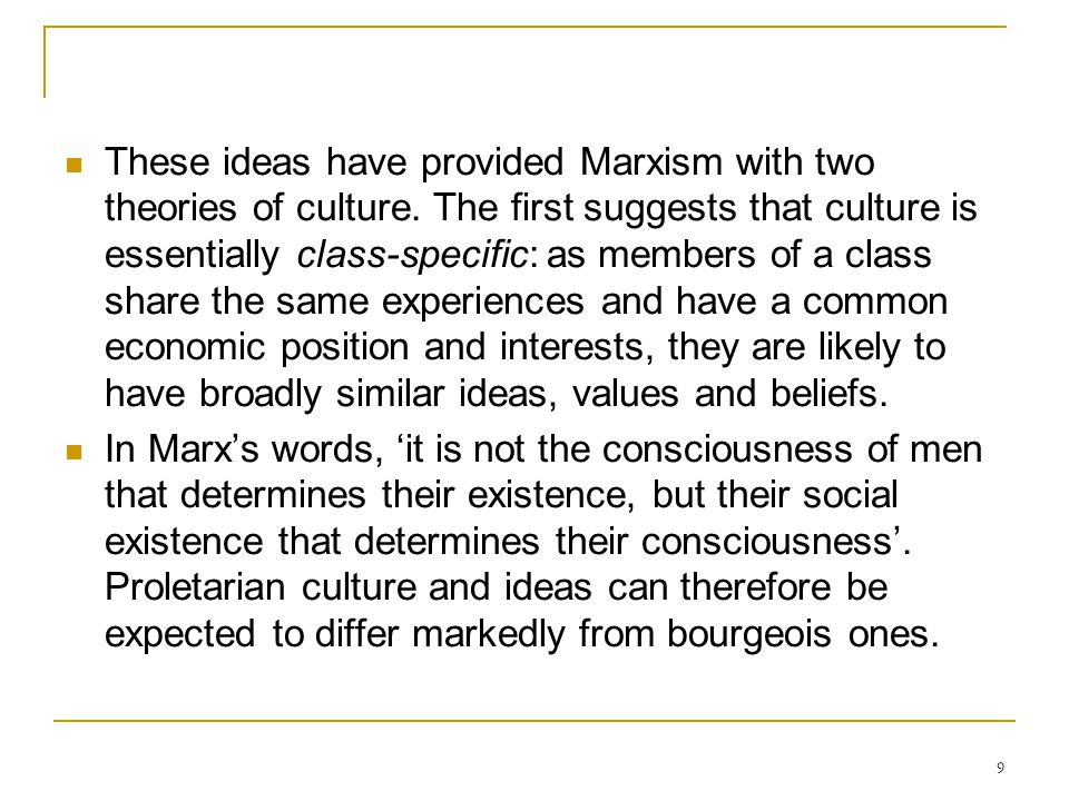 These ideas have provided Marxism with two theories of culture